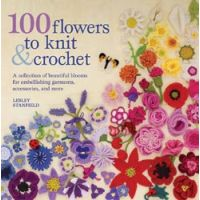 Book: 100 Flowers To Knit & Crochet